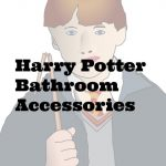 Popular Harry Potter Bathroom Accessories
