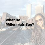 What Do Millennials Buy?