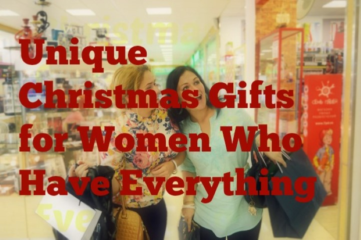 Christmas Gift Ideas For Women Who Have Everything
